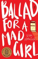 Ballad for a mad girl309 pages . ; 20 cm