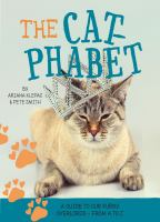 The cat-phabet : a guide to our furry overlords -- from A to Z
