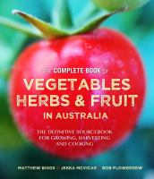 The Complete Book of Vegetables, Herbs & Fruit in Australia
