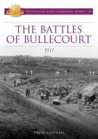 The Battles of Bullecourt 1917