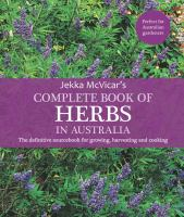 Jekka McVicar's Complete Book of Herbs in Australia