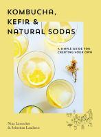 Kombucha, Kefir & Natural Sodas