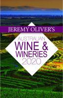 Jeremy Oliver's Australian Wine & Wineries 2020