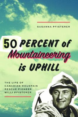 Cover image for 50 Percent of Mountaineering Is Uphill