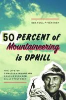 50 Percent of Mountaineering Is Uphill