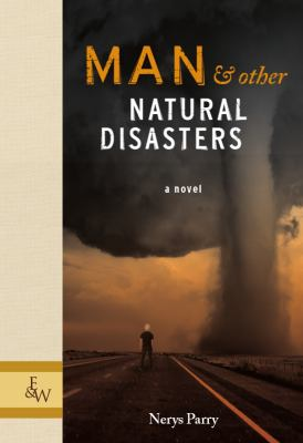 Man & Other Natural Disasters