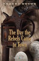The Day the Rebels Came to Town