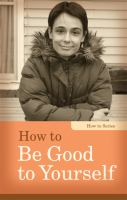 How to Be Good to Yourself