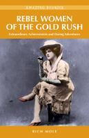 Rebel Women of the Gold Rush