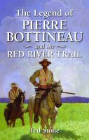 The Legend of Pierre Bottineau and the Red River Trail