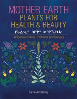 Mother Earth Plants for Health and Beauty