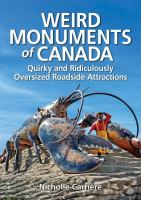 Weird Monuments of Canada