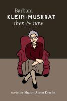 Barbara Klein-Muskrat, Then & Now