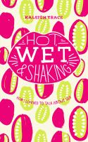 Hot, Wet, & Shaking