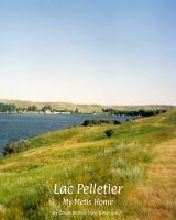 Lac Pelletier, my Metis home