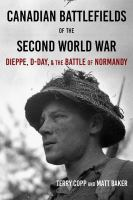 Canadian Battlefields of the Second World War