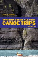 Northern British Columbia Canoe Trips, Volume Two