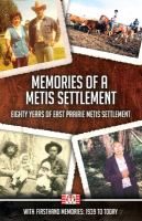 Memories of A Metis Settlement