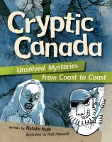 Cryptic Canada: Unsolved Mysteries From Coast To Coast