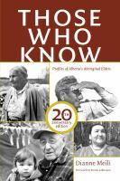 Those who know : profiles of Alberta's Aboriginal elders