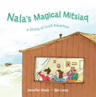 Nala's magical mitsiaq : a story of Inuit adoption