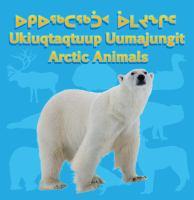 Ukiuqtaqtuup uumajungit = Arctic animals