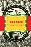 Foodshed:An Edible Alberta Alphabet