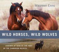 Wild Horses, Wild Wolves