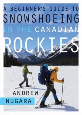 Cover image for A Beginner's Guide to Snowshoeing in the Canadian Rockies