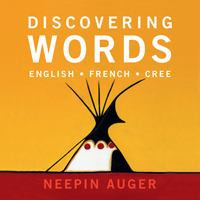 Discovering Words : English, French, Cree