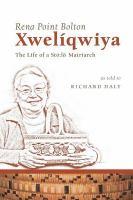 Xwelíqwiya, The Life Story of A Stó:lõ Matriarch