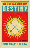 An extraordinary destiny : a novel