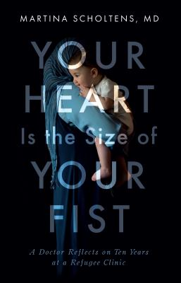 Cover image for Your Heart Is the Size of your Fist