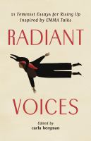 Radiant Voices : 23 Feminist Essays for Rising Up Inspired by EMMA Talks.