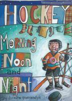 Hockey Morning, Noon and Night
