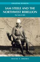 Sam Steele and the Northwest Rebellion