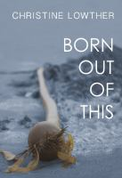 Born Out of This