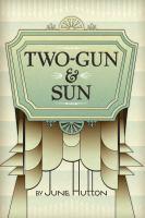 Two-Gun & Sun