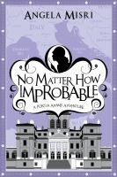 No Matter How Improbable