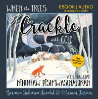 When the Trees Crackle With Cold, Pêaisimwasinahikan