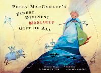 Polly MacCauley's Finest, Divinest, Woolliest Gift of All