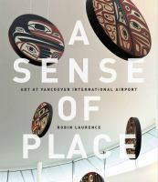 A Sense of Place: Art at Vancouver International Airport