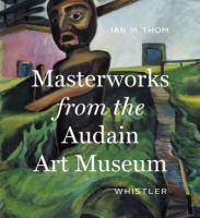 Masterworks From the Audain Art Museum, Whistler