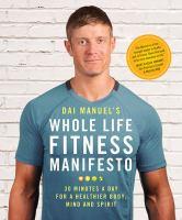 Dai Manuel's Whole Life Fitness Manifesto