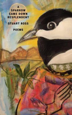 Cover ofA Sparrow Came Down Resplendent