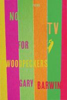No TV for Woodpeckers