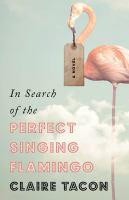 In Search of the Perfect Singing Flamingo