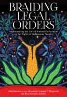 Braiding legal orders : implementing the United Nations Declaration on the Rights of Indigenous Peoples