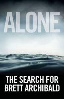 Alone, the Search for Brett Archibald