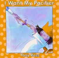 I Want My Pacifier